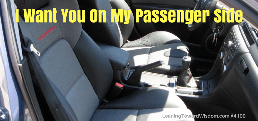 I Want You On My Passenger Side #4109 - LEANING TOWARD WISDOM