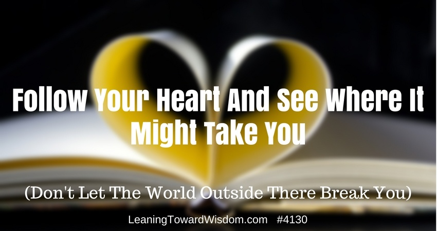 LTW4130 - Follow Your Heart And See Where It Might Take You (Don't Let The World Outside There Break You)