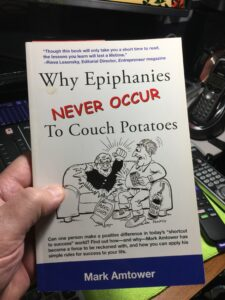 Why Epiphanies Never Occur To Couch Potatoes by Mark Amtower
