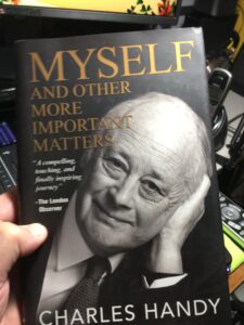 Myself And Other More Important Matters by Charles Handy